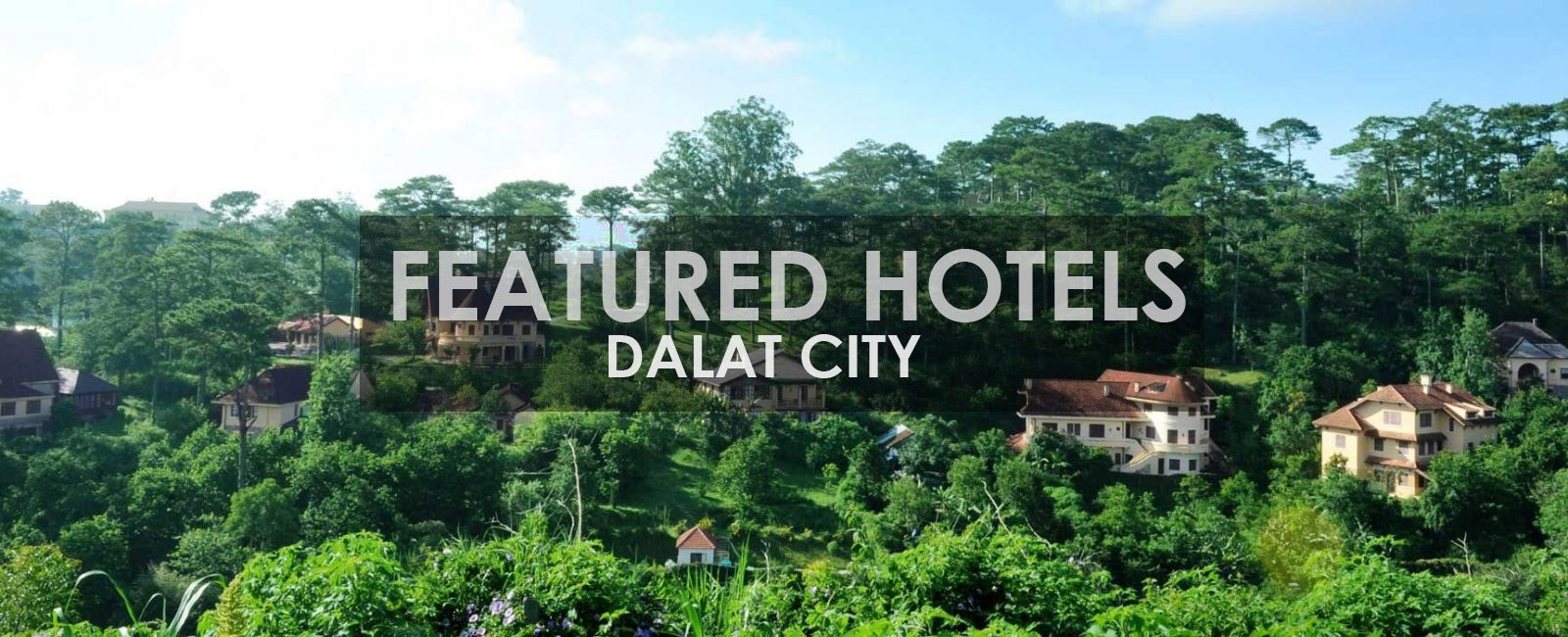 Featured Hotels Dalat City