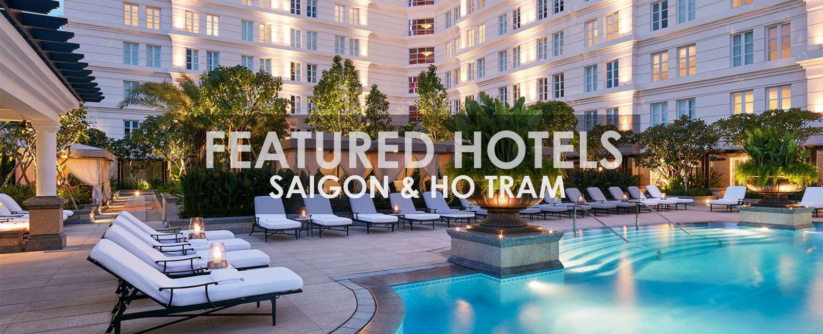 Featured Hotels Ho Chi Minh And Ho Tram